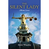 The Silent Lady Mona Lisaby Derek Wheatley