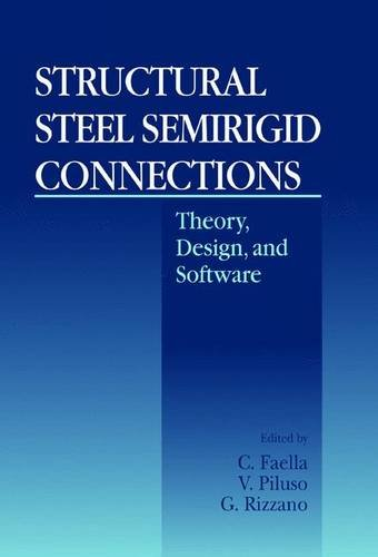 Structural Steel Semirigid Connections: Theory, Design, and Software (New Directions in Civil Engineering)