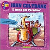 John Coltrane. Il treno per Paradise. Con CD Audio