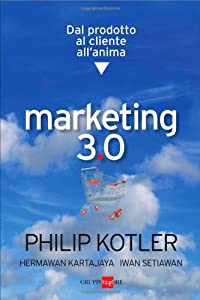 marketing 3.0 dal prodotto al cliente all'anima