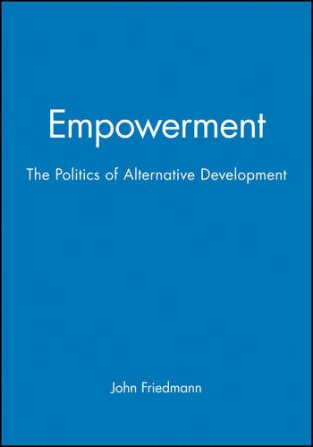 Empowerment: Culture, History, and the Challenge of Difference: Politics of Alternative Development
