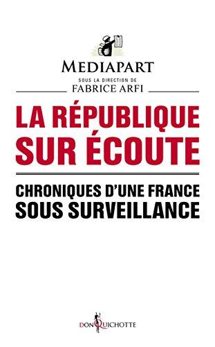La République sur écoute : Chroniques d'une France sous surveillance