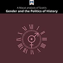 A Macat Analysis of Joan Wallach Scott's Gender and the Politics of History Audiobook by Pilar Zazueta, Etienne Stockland Narrated by  Macat.com