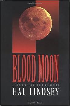 Blood Moon: Hal Lindsey: 9781888848076: Amazon.com: Books