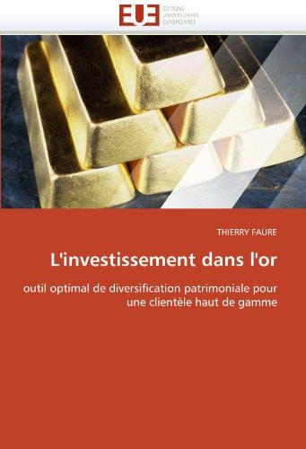 L'investissement dans l'or: outil optimal de diversification patrimoniale pour une clientèle haut de gamme