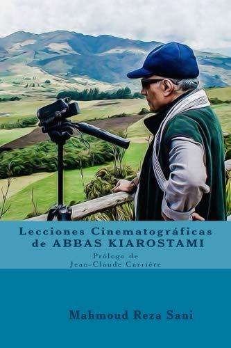 Lecciones Cinematograficas de Abbas Kiarostami  [sani, mahmoud reza] (Tapa Blanda)