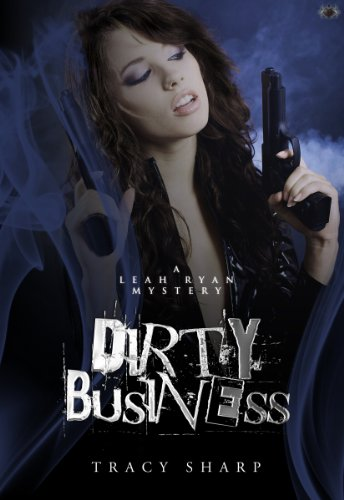 Dirty Business (The Leah Ryan Mysteries)