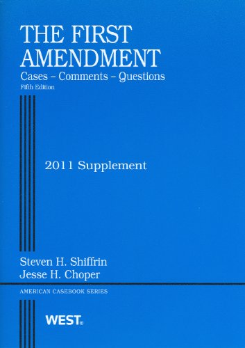 First Amendment, Cases, Comments and Questions, 5th, 2011 Supplement (American Casebooks)