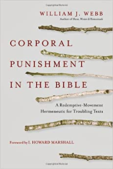 Corporal Punishment in the Bible: A Redemptive-Movement Hermeneutic