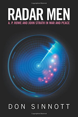 Radar Men: A. P. Rowe and John Strath in War and Peace