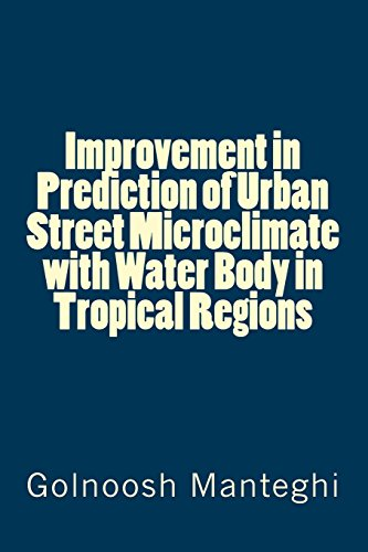 Improvement in Prediction of Urban Street Microclimate with Water Body in Tropical Regions