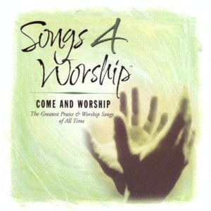 Songs 4 Worship - Come and Worship