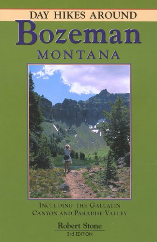 Day Hikes Around Bozeman, Montana, 3rd