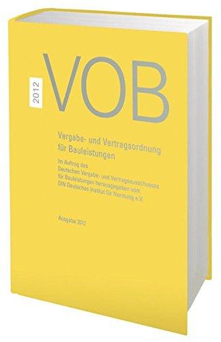 VOB 2012 Gesamtausgabe: Vergabe- und Vertragsordnung für Bauleistungen Teil A (DIN 1960), Teil B (DIN 1961), Teil C (ATV)