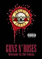Guns 'n' Roses - Welcome To The Videos
