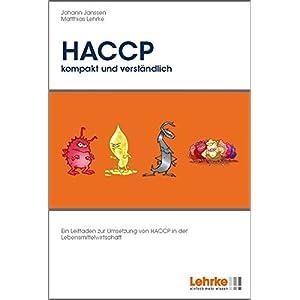 HACCP - kompakt und verständlich: Ein Leitfaden zur Umsetzung von HACCP in der Lebensmittelwirtscha