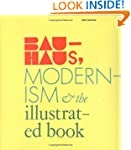 Bauhaus Modernism and the Illustrated...