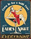 Moore Ladies Night Every Night Distressed Retro Vintage Tin Sign