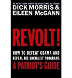 [REVOLT!: HOW TO DEFEAT OBAMA AND REPEAL HIS SOCIALIST PROGRAMS] BY Morris, Dick (Author) Broadside Books (publisher) Hardcover
