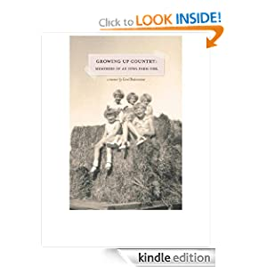 Free Kindle Book: Growing Up Country: Memories of an Iowa Farm Girl, by Carol Bodensteiner. Publisher: Rising Sun Press; 2 edition (October 1, 2010)