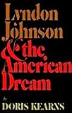 Lyndon Johnson & the American Dream (0060122846) by Doris Kearns