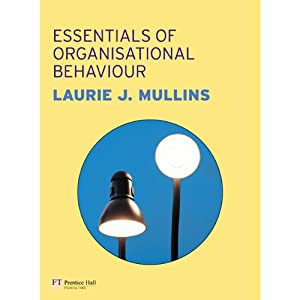 VangoNotes for Essentials of Organisational Behaviour, 1/e | [Laurie J. Mullins]