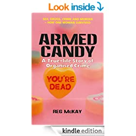 Armed Candy: A True-Life Story of Organised Crime