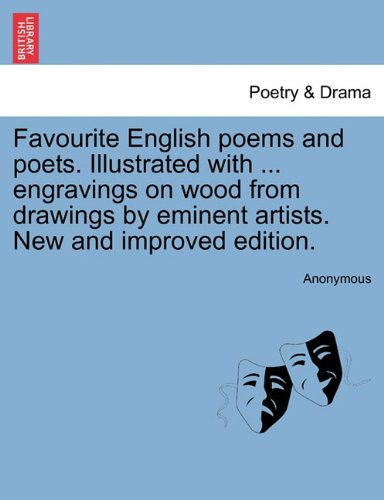Favourite English poems and poets. Illustrated with ... engravings on wood from drawings by eminent artists. New and improved edition.