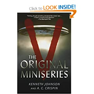 V: The Original Miniseries by Kenneth Johnson and A. C. Crispin