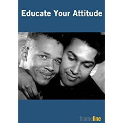 Educate Your Attitude