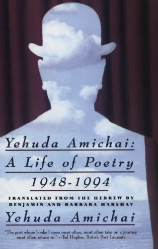 Yehuda Amichai: A Life of Poetry, 1948-1994
