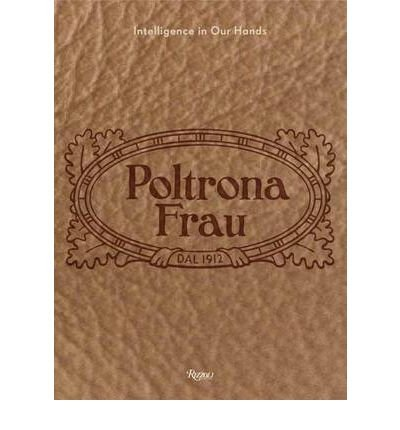 -poltrona-frau-intelligence-in-our-hands-by-rizzoli-author-aug-21-2012-hardcover-
