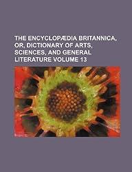The Encyclopædia Britannica, Or, Diction
