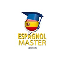 Espagnol Master - Niveau 3/3: Speakit.tv: Audio on ACX.com [French Edition] | Livre audio Auteur(s) :  Speakit.tv Language Courses Narrateur(s) :  Marcelo & Marcela