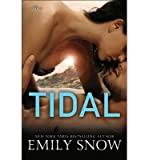 [ TIDAL ] By Snow, Emily ( Author) 2013 [ Paperback ]