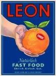 Leon. Nat�rlich Fast Food. Ehrlich. E...