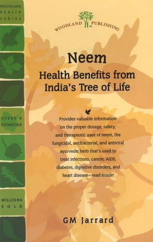Neem: Health Benefits from India's Tree of Life (Woodland Health Series)
