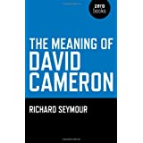 The Meaning of David Cameronby Richard Seymour