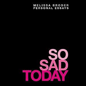 So Sad Today Audiobook
