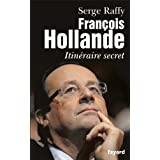 Fran�ois Hollandepar Serge Raffy