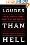Louder Than Hell: The Definitive Oral...