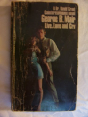Live, Love and Cry (a Dr. David Grant CounterEspionage Novel) PDF