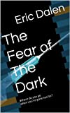 The Fear of The Dark