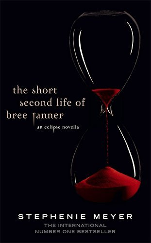the-short-second-life-of-bree-tanner-an-eclipse-novella-by-stephenie-meyer-2010-08-02