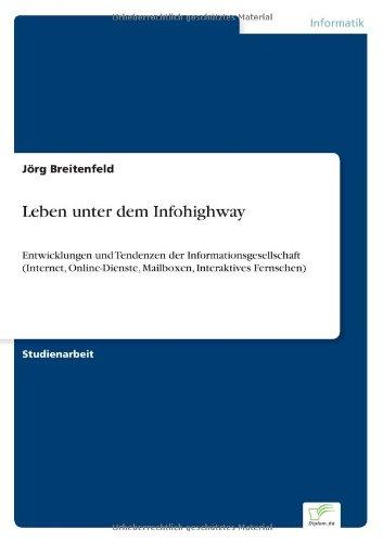 Leben Unter Dem Infohighway (German Edition)