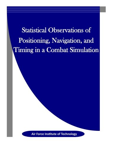 Statistical Observations of Positioning, Navigation, and Timing in a Combat Simulation