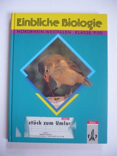 Einblicke Biologie - Ausgabe Nordhrein-Westfalen für Hauptschulen: Einblicke Biologie, Regionalausgabe Nordrhein-Westfalen, 9./10. Schuljahr
