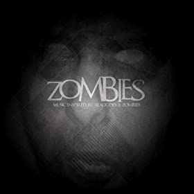 Zombies (Music Inspired By Black Ops II Zombies) [Explicit]