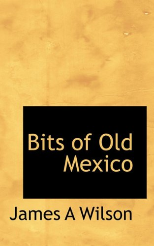 Bits of Old Mexico