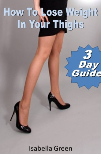 How To Lose Weight In Your Thighs : In 3 Days Or Less
